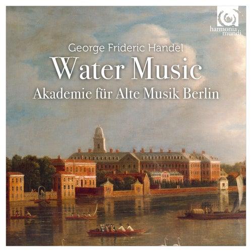 Handel: Water Music by Akademie für Alte Musik Berlin