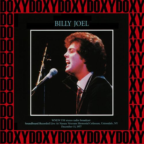 Nassau Coliseum, Uniondale, New York, December 11th, 1977 (Doxy Collection, Remastered, Live on Fm Broadcasting) von Billy Joel