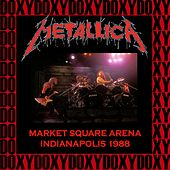 The Market Square Arena, Indianapolis, November 24th, 1988 (Doxy Collection, Remastered, Live on Fm Broadcasting) von Metallica