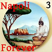Napoli Forever, Vol. 3 by Various Artists