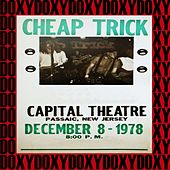 The Capitol Theatre, Passaic, Nj. December 8th, 1978 (Doxy Collection, Remastered, Live on Fm Broadcasting) von Cheap Trick