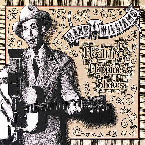Health & Happiness Shows by Hank Williams