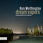 Rain Worthington: Dream Vapors by Various Artists