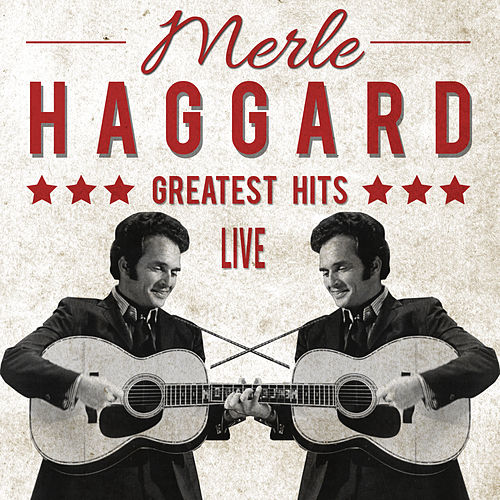 Greatest Hits (Live) by Merle Haggard