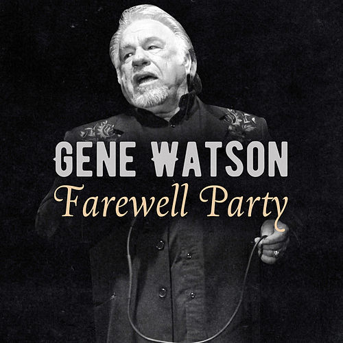 Farewell Party by Gene Watson