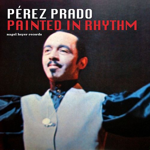 Painted in Rhythm von Perez Prado