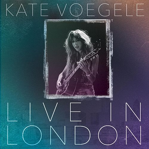 Live in London by Kate Voegele