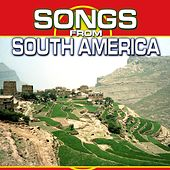 Songs from South America by Chacra Music