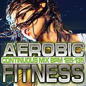 Aerobic Fitness: BPM 125 - 135 by Chacra Music