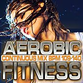 Aerobic Fitness: BPM 109 - 140 by Chacra Music