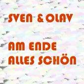 Am Ende alles schön by Sven & Olav