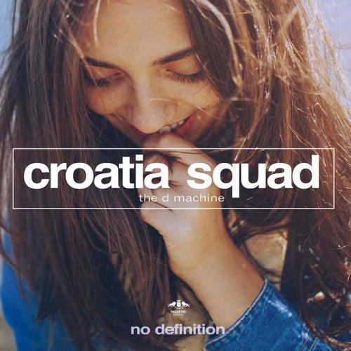 The D Machine by Croatia Squad