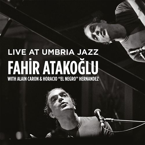 Live at Umbria Jazz by Fahir Atakoglu