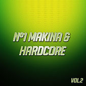 Nº1 Makina & Hardcore Vol. 2 by Various Artists