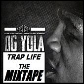 Trap Life The Mixtape by Dg Yola