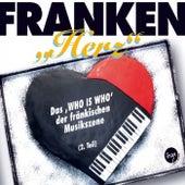 Franken Herz (Das 'Who Is Who' der fränkischen Musikszene, 2. Teil) by Various Artists