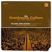 The Gospel Swing Sessions by The Gentlemen Callers of LA