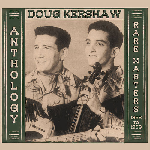 Anthology - Rare Masters 1958-1969 by Doug Kershaw