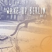 Wake Up Berlin, Vol. 2 by Various Artists