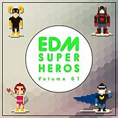EDM Superheros, Vol. 1 von Various Artists