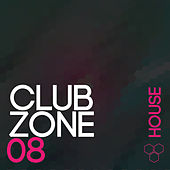 Club Zone - House, Vol. 08 by Various Artists