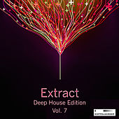Extract - Deep House Edition, Vol. 7 by Various Artists
