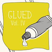 Glued, Vol. 4 by Various Artists