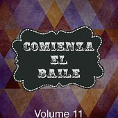 Comineza el Baile, Vol. 11 by Various Artists