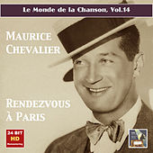 Le monde de la chanson, Vol. 14: Maurice Chevalier – Rendezvous à Paris (Remastered 2015) by Maurice Chevalier