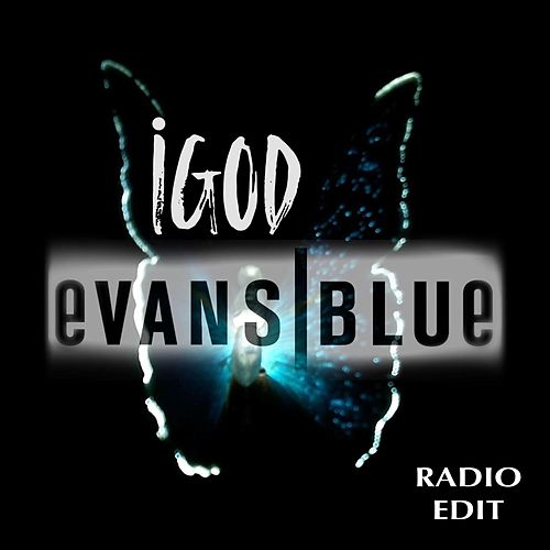 iGod (Radio Edit) by Evans Blue