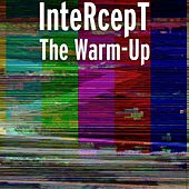 The Warm-Up by Intercept