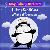 Lullaby Renditions of Michael Jackson by Baby Lullaby Orchestra