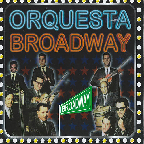 Broadway by Orquesta Broadway