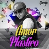 Amor de Plastico by GARCIA