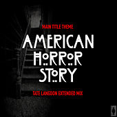 American Horror Story-Main Title Theme (Tate Langdon Extended Remix) by TV Themes