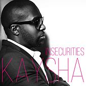 Insecurities by Kaysha