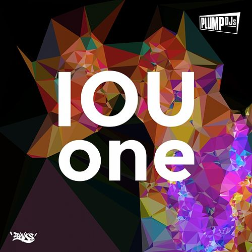 Iou One by Plump DJs