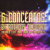 6 Concertos by Anthony Newman by Various Artists