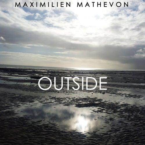 Outside by Maximilien Mathevon