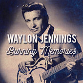 Burning Memories (Live) von Waylon Jennings