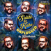 Sakhi Re Kahe Unplugged - Single by Hariharan