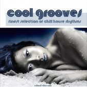 Cool Grooves (Finest Selection of Chill House Rhythms) by Various Artists
