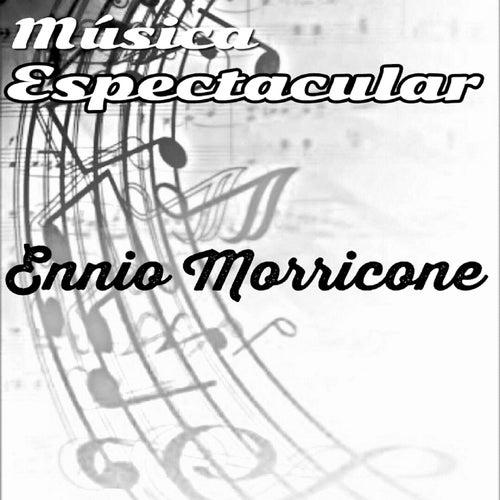 Música Espectacular, Ennio Morricone by Ennio Morricone