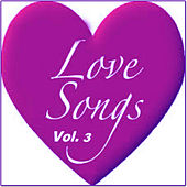 Love Songs Vol. 3 by Various Artists