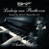 Ludwig Van Beethoven: Sonata No. 32 in C Minor, Op. 111 by Anton Dikov