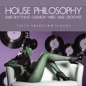 House Philosophy by Various Artists
