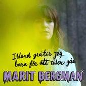 Ibland gråter jag bara för att tiden går by Marit Bergman