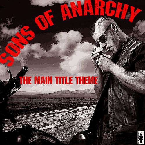 Sons Of Anarchy-Main Title Theme by TV Themes