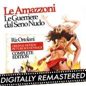 Le amazzoni - Le guerriere dal seno nudo (Original Motion Picture Soundtrack) Complete Edition by Riz Ortolani
