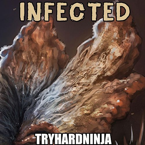 Infected by TryHardNinja